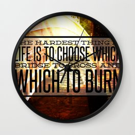 Which Bridge To Cross and Burn Wall Clock
