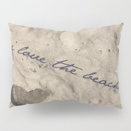 I love the beach  Pillow Sham