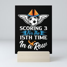 Scoring 3 15th Time In A Row Soccer for Soccer Player Mini Art Print