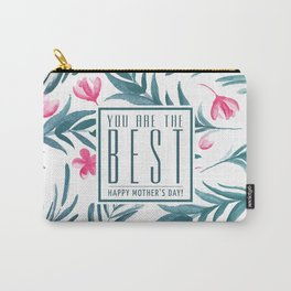 You are the best, Happy Mothers's Day! Carry-All Pouch