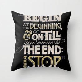 Begin at the Beginning Throw Pillow