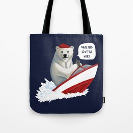 Sailing Outta Here Tote Bag