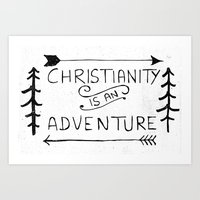 Christianity is an Adventure Art Print