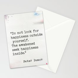 """Do not look for happiness outside yourself. The awakened seek happiness inside."" Stationery Cards"