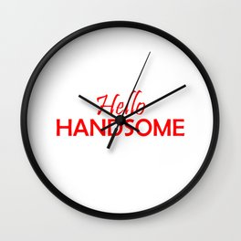 Hello Handsome Wall Clock