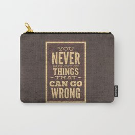 YOU never run out of things that can go wrong- Typography Carry-All Pouch