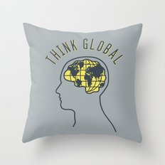 Think Global Throw Pillow