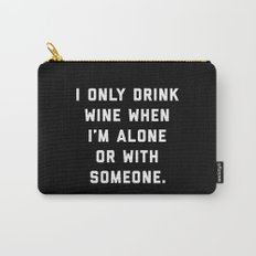 Drink Wine Alone Funny Quote Carry-All Pouch