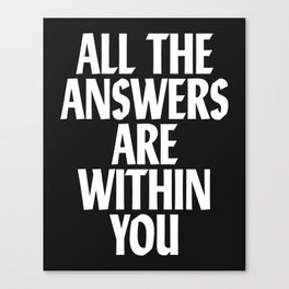 All The Answers Are Within You Canvas Print