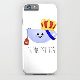 Her Majest-tea iPhone Case