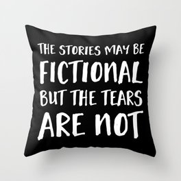 The Stories May Be Fictional But The Tears Are Not - Inverted Throw Pillow