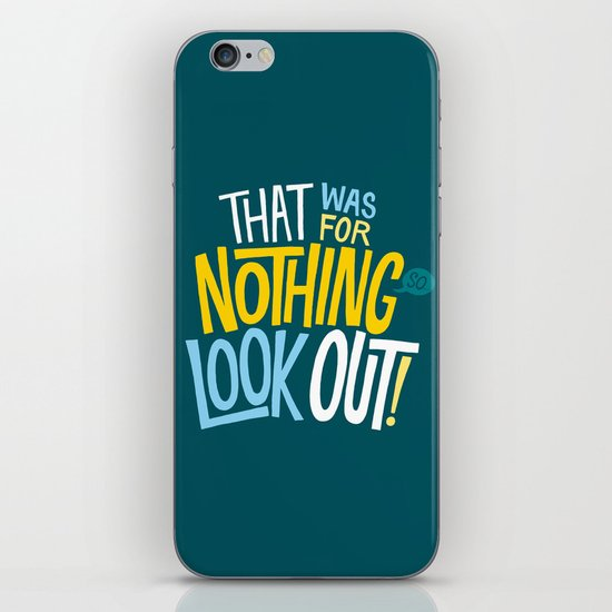 That was for nothing, so look out! iPhone & iPod Skin