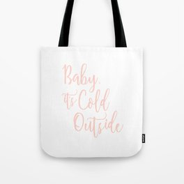 Baby It's Cold Outside Pink Print Tote Bag