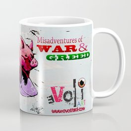 Misadventures of War and Greed Coffee Mug