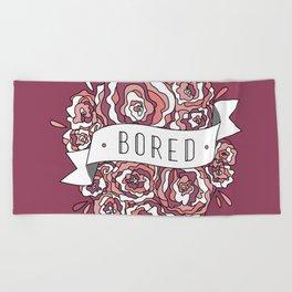 bored II Beach Towel