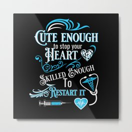 Cute enough to stop your heart ... Metal Print