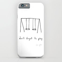 don't forget to play iPhone Case