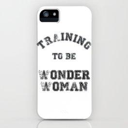 Training to be wonder iPhone Case
