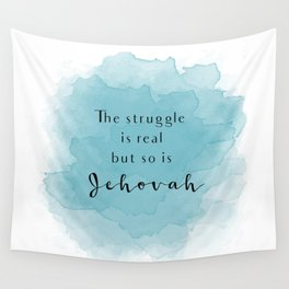 The struggle is real but so is Jehovah Wall Tapestry