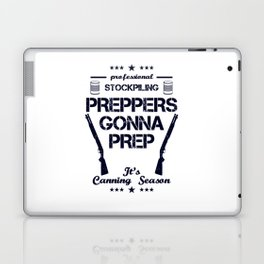 Preppers Gonna Prep Prepping Stockpiling Canning Season USA United States WW3 Laptop & iPad Skin