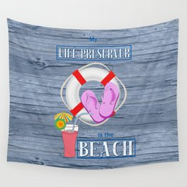 Your Life Preserver is the Beach Wall Tapestry