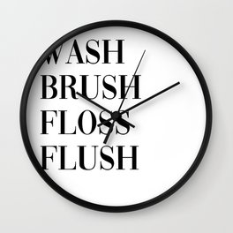 wash brush floss flush Wall Clock