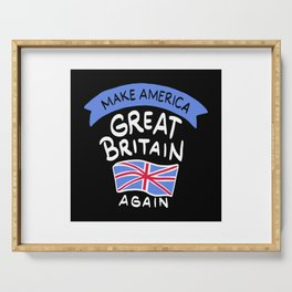 Make America Great Britain Again - Funny Trump Pun Gift Serving Tray