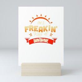 Cute & Funny I'm A Freakin' Ray of Sunshine Happy Mini Art Print