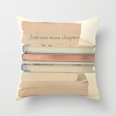 Just one more chapter... Throw Pillow