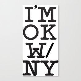 """I'm OK with New York"" Canvas Print"