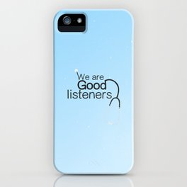 we are good listeners iPhone Case