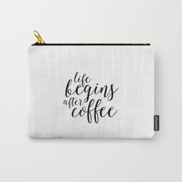 PRINTABLE Art, Life Begins After Coffee,But First coffee,Kitchen Decor,Quote prints,Typography Art Carry-All Pouch