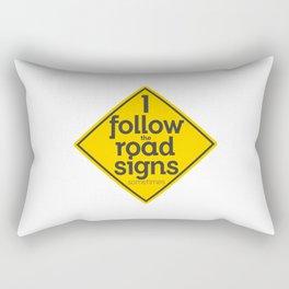 I Follow the road signs sometimes Rectangular Pillow