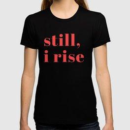 still I rise XIV T-shirt
