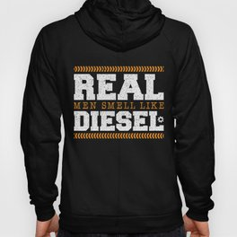 Real Men Smell Like Diesel Speed Garage Accelerate Top Cars Fuel Travel Car Vehicle Ride On Driver Hoody