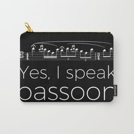 Yes, I speak bassoon Carry-All Pouch