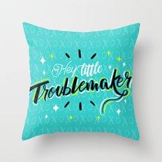 Hey little Troublemaker Throw Pillow