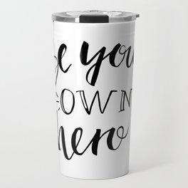 Be your own hero lettering Travel Mug