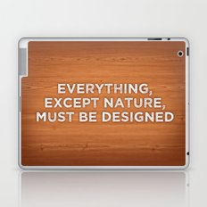 Everything, except nature, must be designed Laptop & iPad Skin