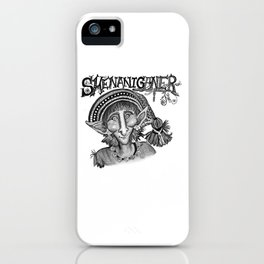 Shenaniganer iPhone Case