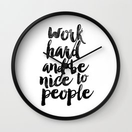 Work Hard and be Nice to People black and white typography poster black-white design bedroom wall Wall Clock