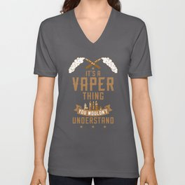 It's A Vaper Thing You Wouldn't Understand Unisex V-Neck