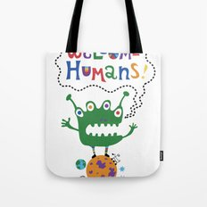 Welcome Humans Tote Bag