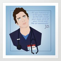 scrubs Art Prints featuring J.D. Scrubs-Let your mind soar like an eeeeeagle. by Violet's Corner
