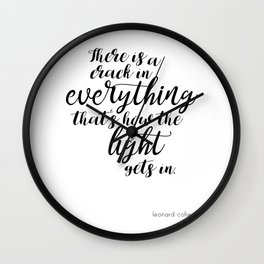 There is a crack in everything - Leonard Cohen quote Wall Clock