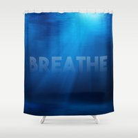 breathe Shower Curtains featuring Breathe by eARTh