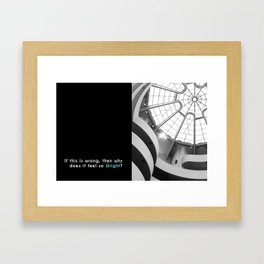 If this is wrong, why does it feel so Wright? Framed Art Print