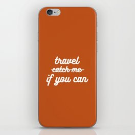 travel if you can iPhone Skin