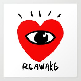 REAWAKE YOUR HEART Art Print