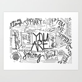 YOU ARE (IV- edition) Art Print